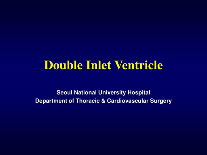 double inlet ventricle n.