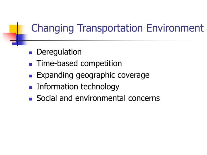 Changing Transportation Environment