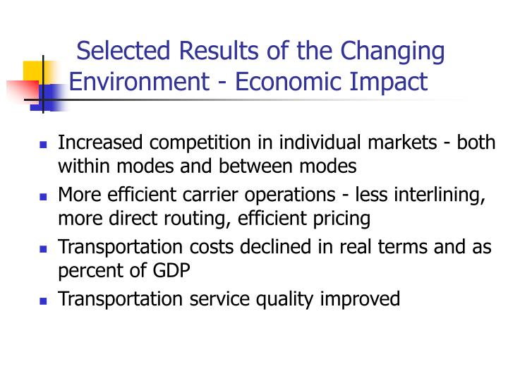 Selected Results of the Changing Environment - Economic Impact