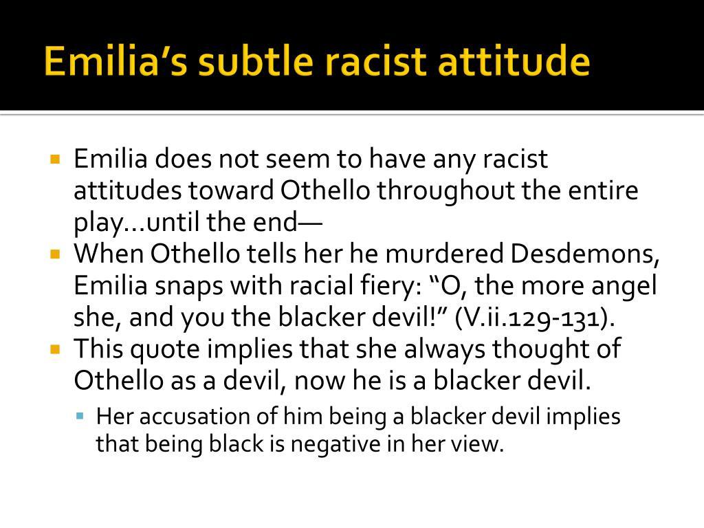Emilia's subtle racist attitude