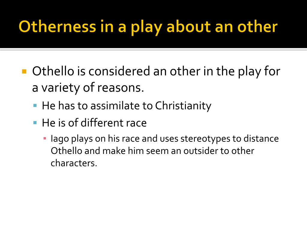 Otherness in a play about an other