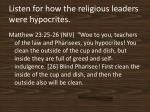 listen for how the religious leaders were hypocrites