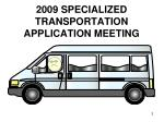 2009 specialized transportation application meeting2