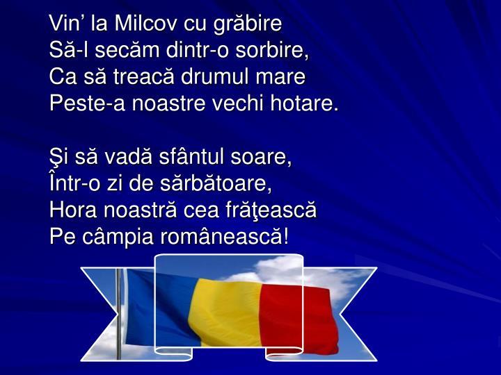 Vin' la Milcov cu gr