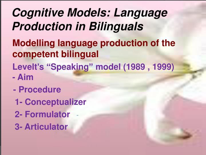Cognitive Models: Language Production in Bilinguals