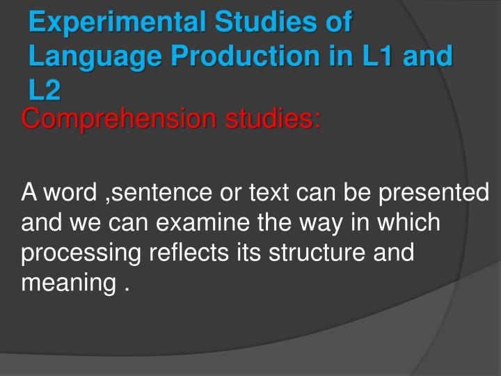 Experimental Studies of Language Production in L1 and L2
