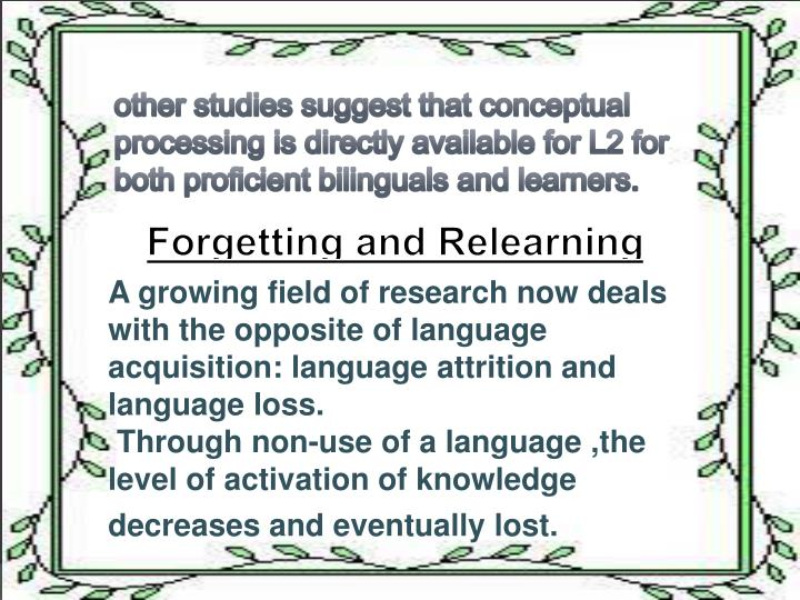 other studies suggest that conceptual processing is directly available for L2 for both proficient bilinguals and learners.