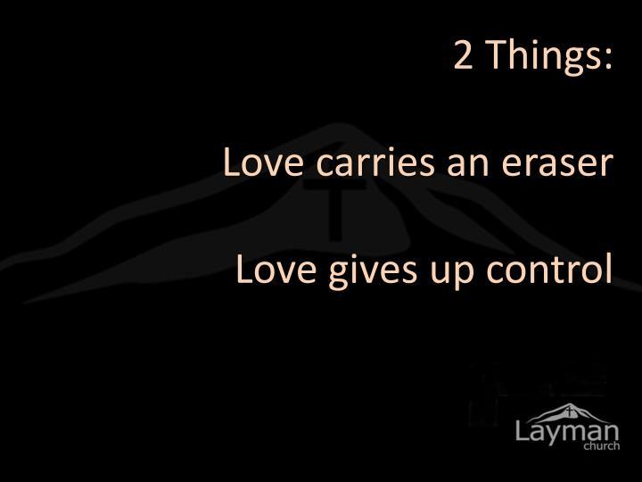 2 Things: