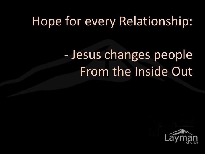 Hope for every Relationship: