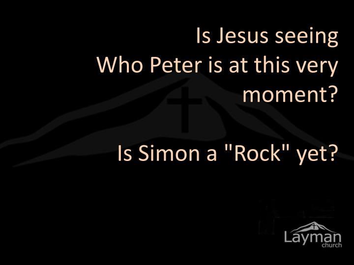 Is Jesus seeing