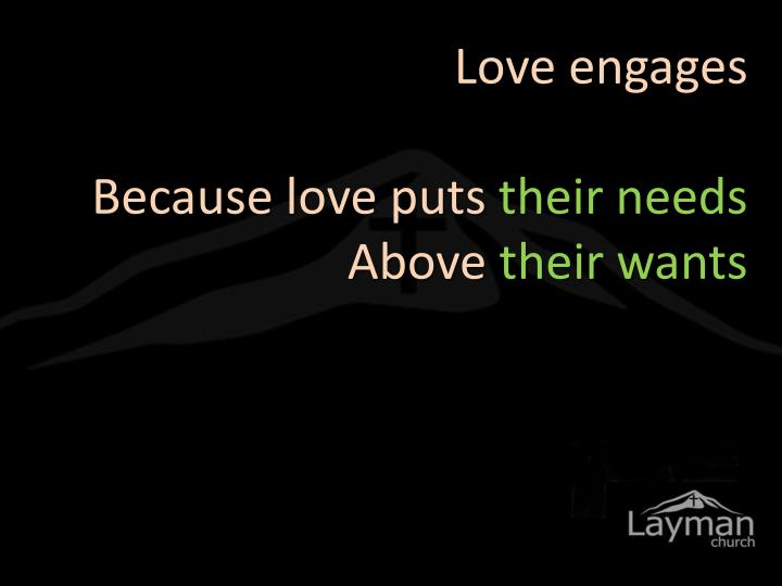 Love engages