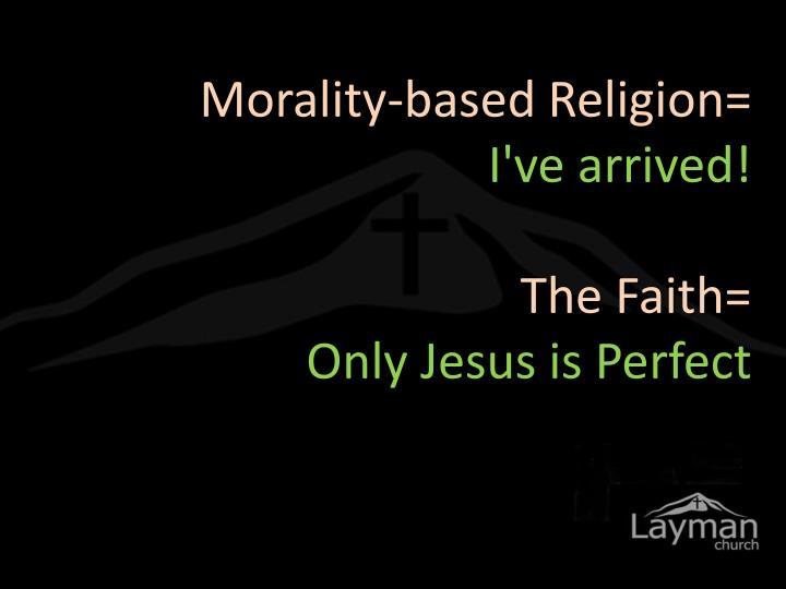 Morality-based Religion=