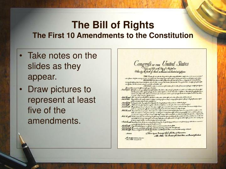 PPT - The Bill of Rights The First 10 Amendments to the ...