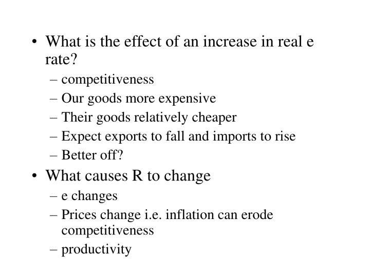 What is the effect of an increase in real e rate?