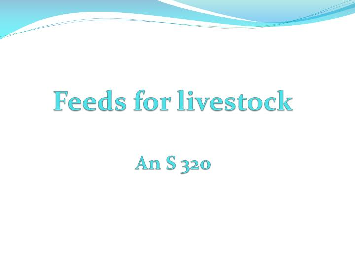feeds for livestock an s 320 n.