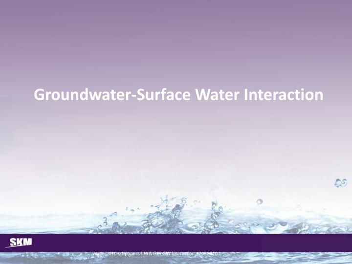 Groundwater-Surface Water Interaction