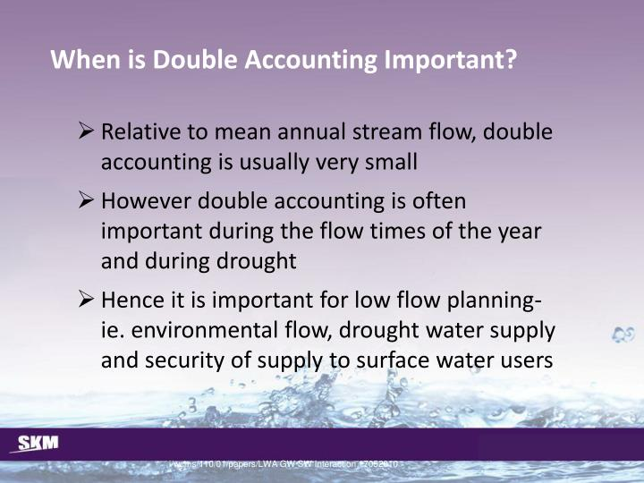 When is Double Accounting Important?