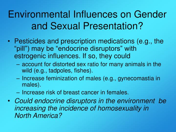 Endocrine disruption and homosexuality