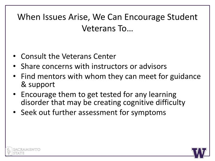 When Issues Arise, We Can Encourage Student Veterans To…