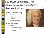j s bach cantata no 140 wachet auf ruft uns die stimme sleepers awake