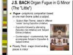 j s bach organ fugue in g minor the little