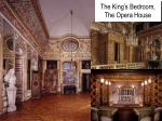 the king s bedroom the opera house