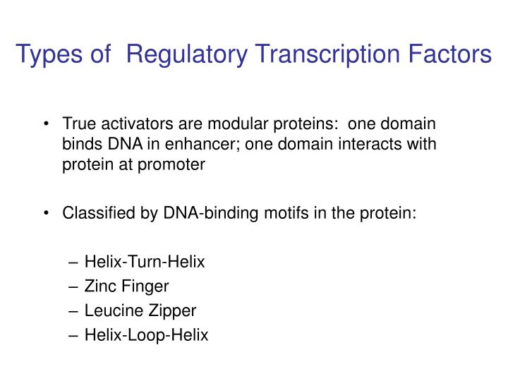 Types of  Regulatory Transcription Factors