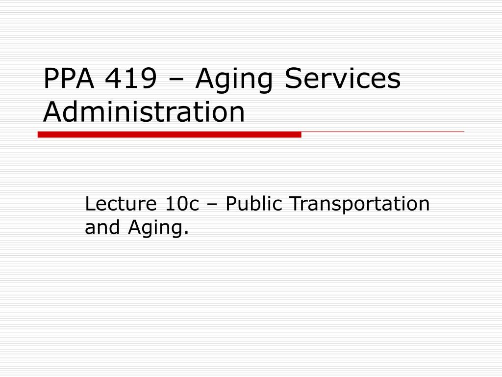ppa 419 aging services administration l.