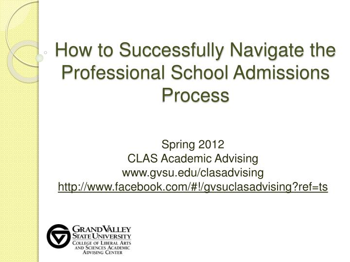 how to successfully navigate the professional school admissions process n.