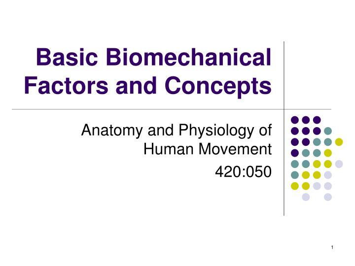 basic biomechanical factors and concepts n.