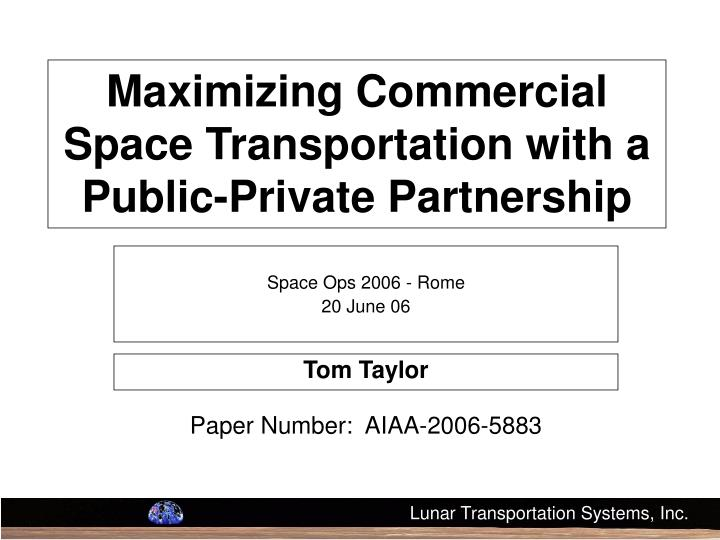 maximizing commercial space transportation with a public private partnership n.