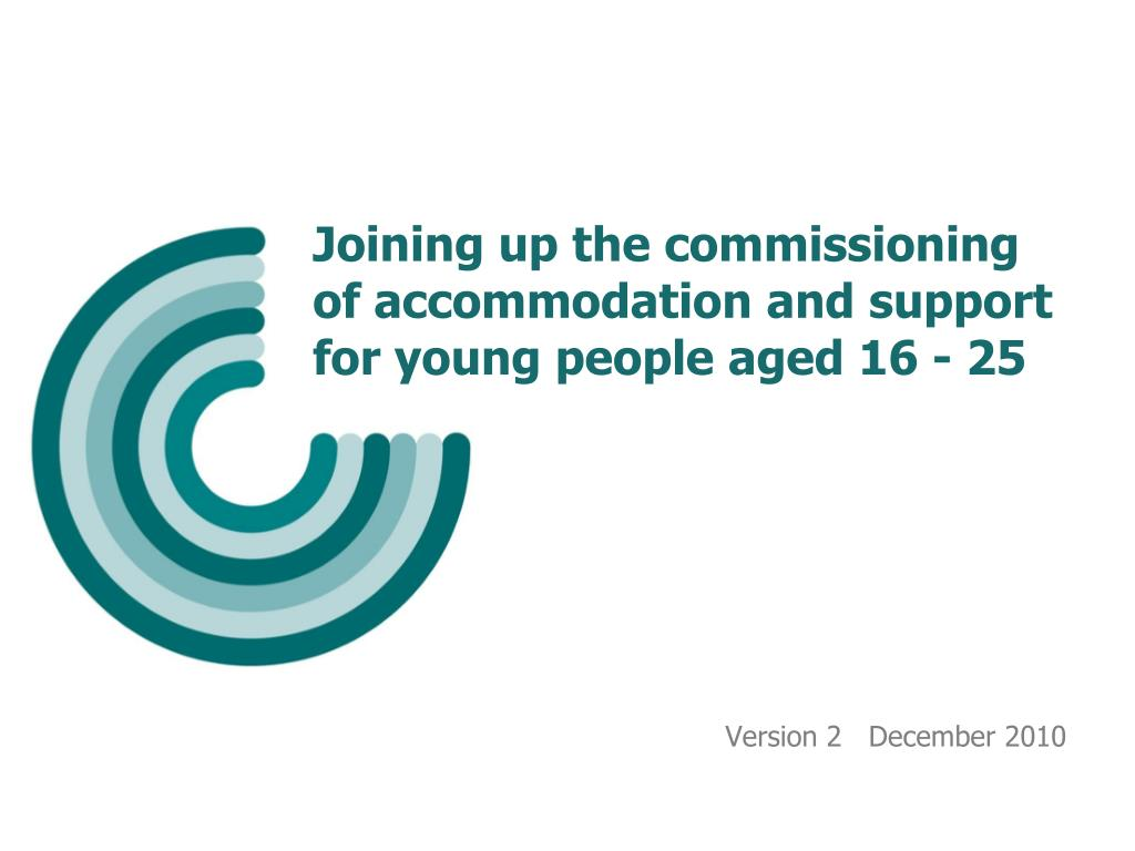 joining up the commissioning of accommodation and support for young people aged 16 25 l.