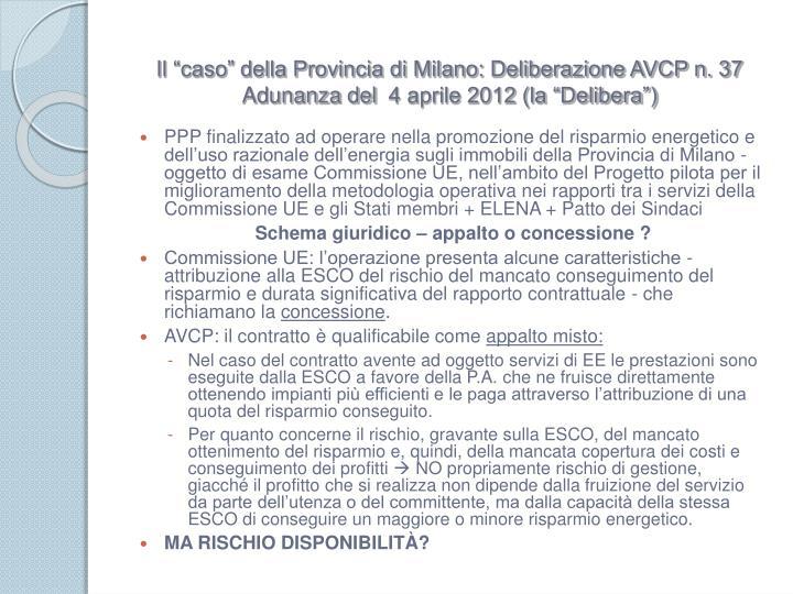 """Il """"caso"""" della Provincia di Milano: Deliberazione AVCP n. 37 Adunanza del 4 aprile 2012 (la """"Delibera"""")"""
