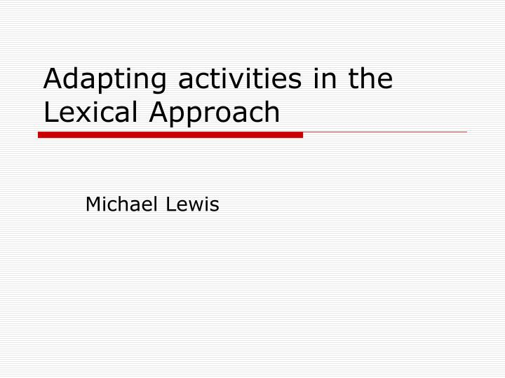 adapting activities in the lexical approach n.