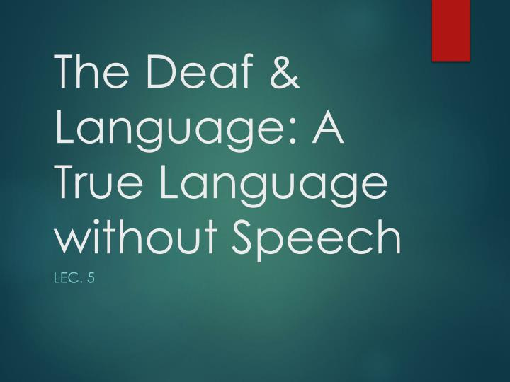 the deaf language a true language without speech n.