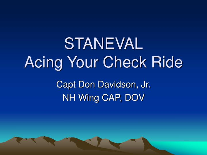 Staneval acing your check ride