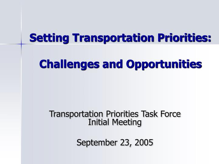 setting transportation priorities challenges and opportunities