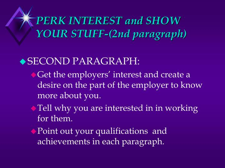 PERK INTEREST and SHOW YOUR STUFF-(2nd paragraph)