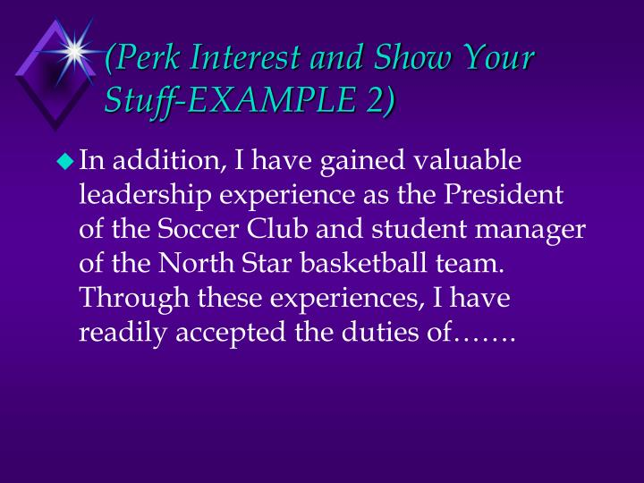 (Perk Interest and Show Your Stuff-EXAMPLE 2)