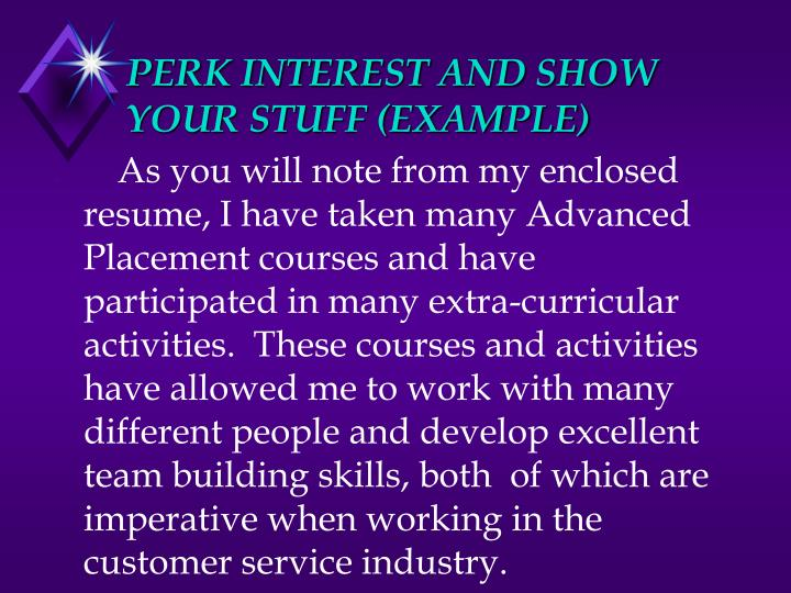 PERK INTEREST AND SHOW YOUR STUFF (EXAMPLE)