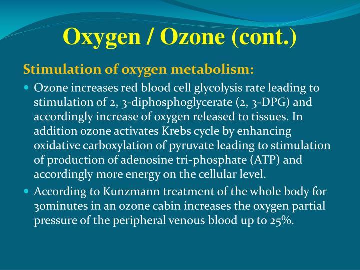 Oxygen / Ozone (cont.)