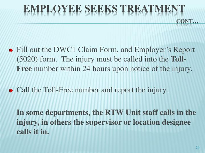Fill out the DWC1 Claim Form, and Employer's Report (5020) form.  The injury must be called into the