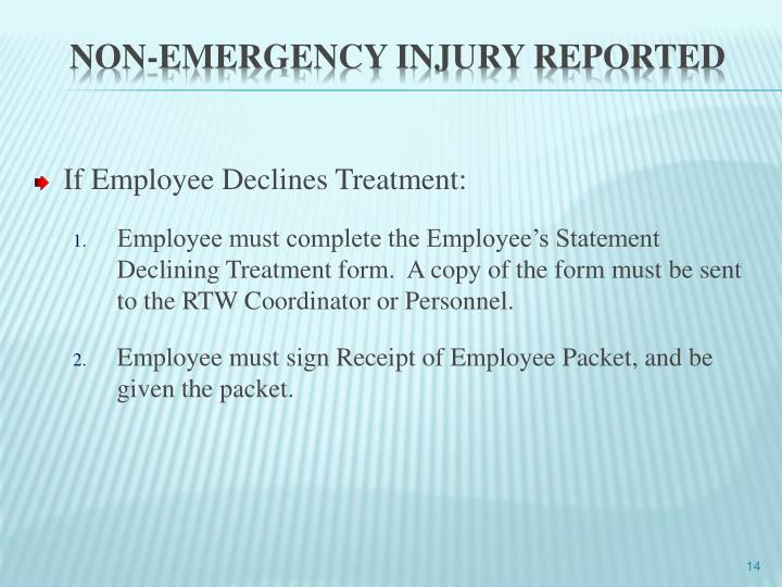 If Employee Declines Treatment: