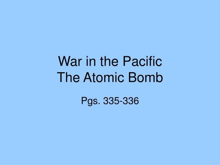 war in the pacific the atomic bomb n.