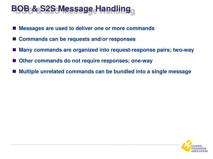 BOB & S2S Message Handling