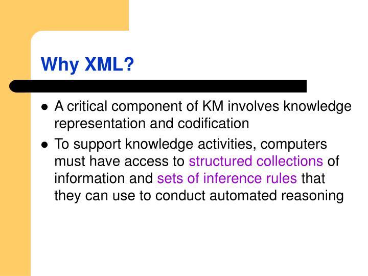 Why xml
