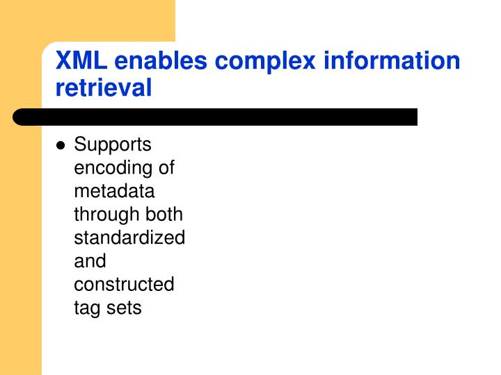 XML enables complex information retrieval