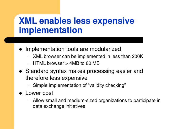 XML enables less expensive implementation