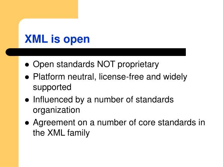 XML is open