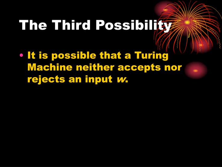 The Third Possibility